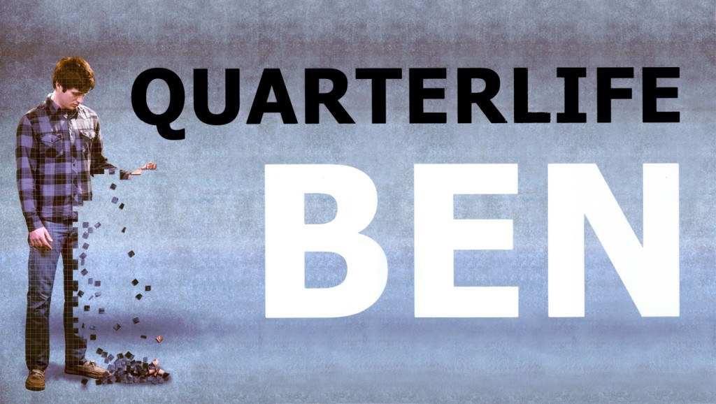Quarterlife Ben Feature Film