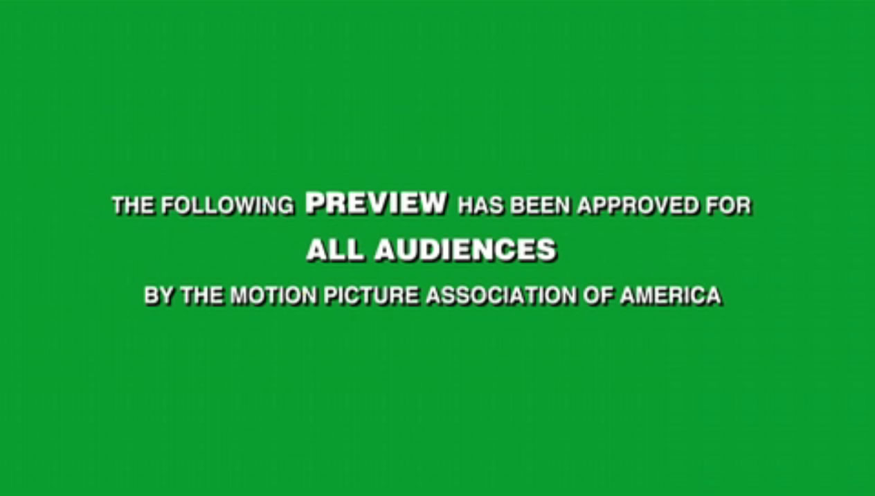 MPAA green screen message for trailers saying that the following preview has been approved for all audiences.